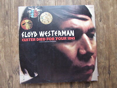 "LP - FLOYD WESTERMAN - CUSTER DIED FOR YOUR SINS ""TOPZUSTAND!"""