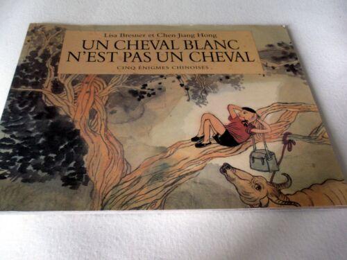 Un Cheval Blanc N'est pas un Cheval - Lisa Bresner, Chen Jiang Hong