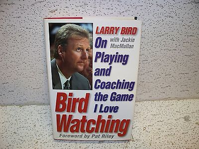 Bird Watching Playing and Coaching the Game I Love by Larry Bird Hardback Book