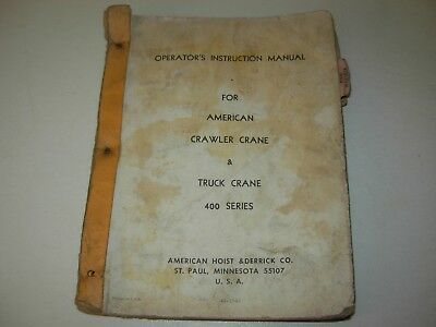 American Hoist 400 Series Crawler Truck Crane Operators Manual