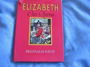 Elizabeth Our Queen by Reginald Davis (Hardback)