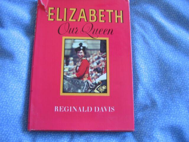 Elizabeth Our Queen by Reginald Davis (Hardback, 1976)
