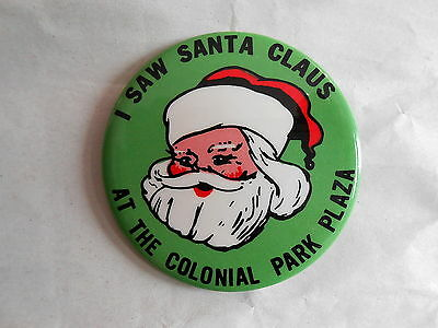 Vintage I Saw Santa Claus at the Colonial Park Plaza Advertising Pinback Button