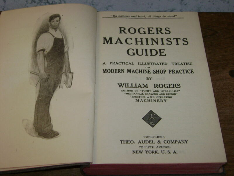 ROGERS MACHINIST GUIDE on MACHINE SHOP PRACTICE - Copyright 1913