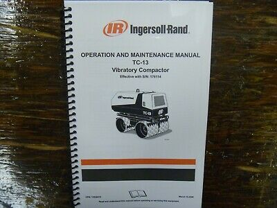 Ingersoll Rand Tc13 Trench Soil Compactor Owner Operator Maintenance Manual