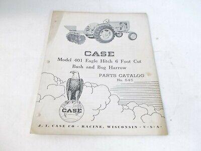 Case Model 401 Eagle Hitch 6 Cut Bush And Bog Harrow Parts Catalog 545