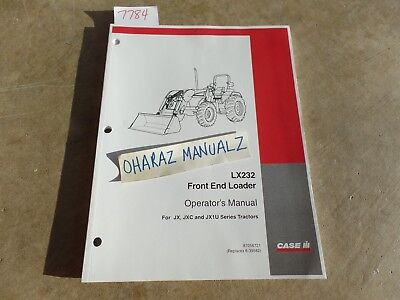 Case Lx232 Front End Loader For Jx Jxc Jx1u Series Tractor Operators Manual