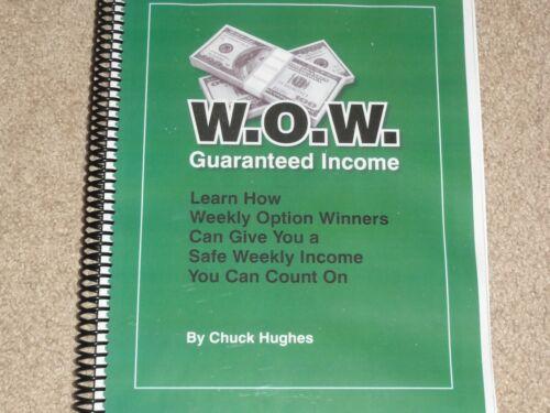 Chuck Hughes - W.O.W. Guaranteed Income - Learn How Weekly Option Winners