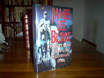 In the Electric Mist with Confederate Dead by James Lee Burke (signed)