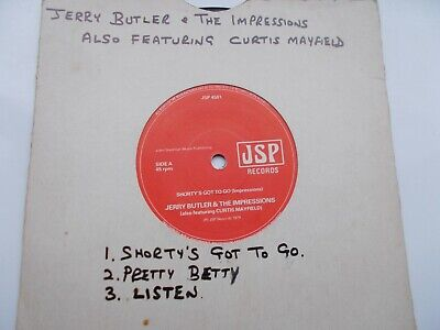 JERRY BUTLER IMPRESSIONS CURTIS MAYFIELD SHORTY'S GOT TO /PRETTY BETTY /LISTEN