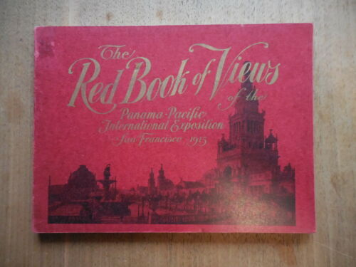 The Red Book of Views Panama Pacific Int. Exposition PPIE San Francisco 1915