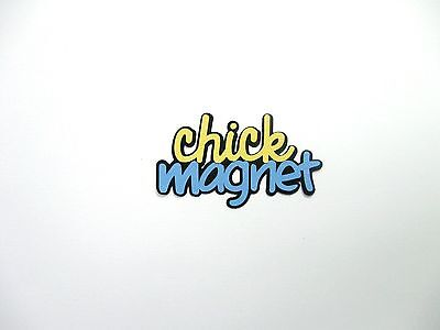Chick magnet Phrase / Title Paper pieced cardstock die cut scrapbooking