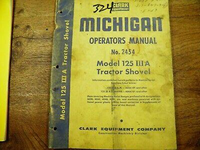 Clark Michigan 125 Iii A Operators Manual No.2454
