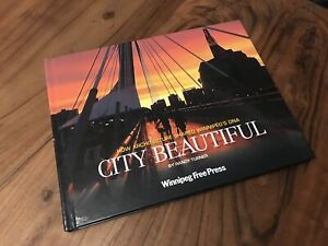 CITY BEAUTIFUL - How Architecture Shaped Winnipeg's DNA (Book)