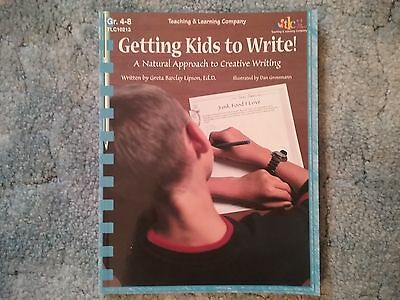 Getting Kids to Write! by Greta Barclay Lipson Gr. 4 - 8, Teaching & Learning - Learning 4 Kids