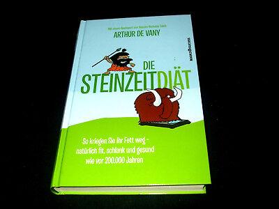 Arthur de Vany - Die Steinzeitdiät - So kriegen Sie Ihr Fett weg - natürlich fit ()