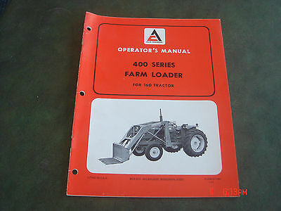 Allis-chalmers 400 Series Farm Loader Tractor For 160 Operators Manual