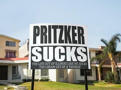 Pritzker Sucks 2 - Yard Sign Wstake - Double Sided - 24x18