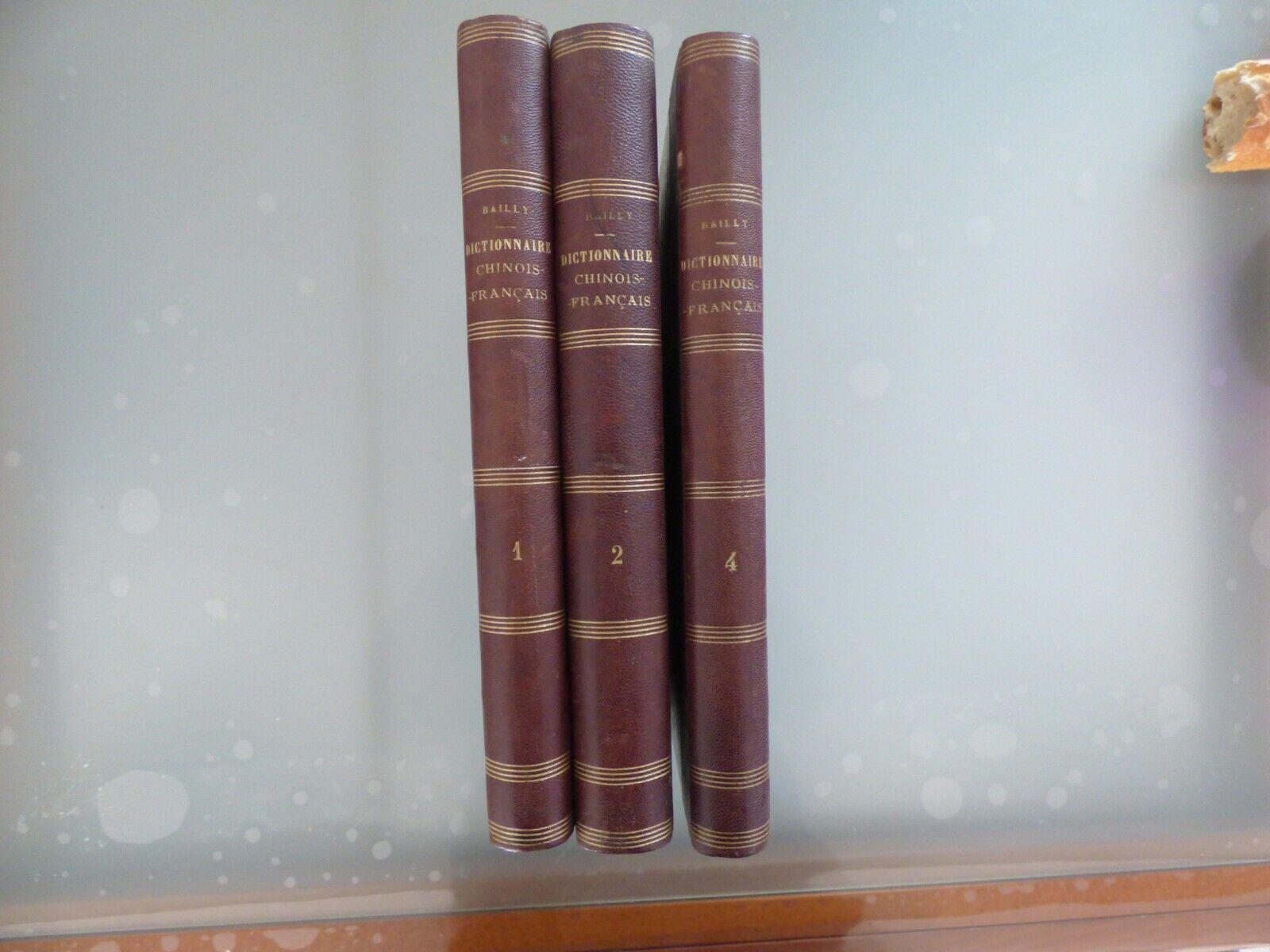 Chine, bailly: dictionnaire chinois - français, tome 1-2-4, 1889, saÏgon, rare.