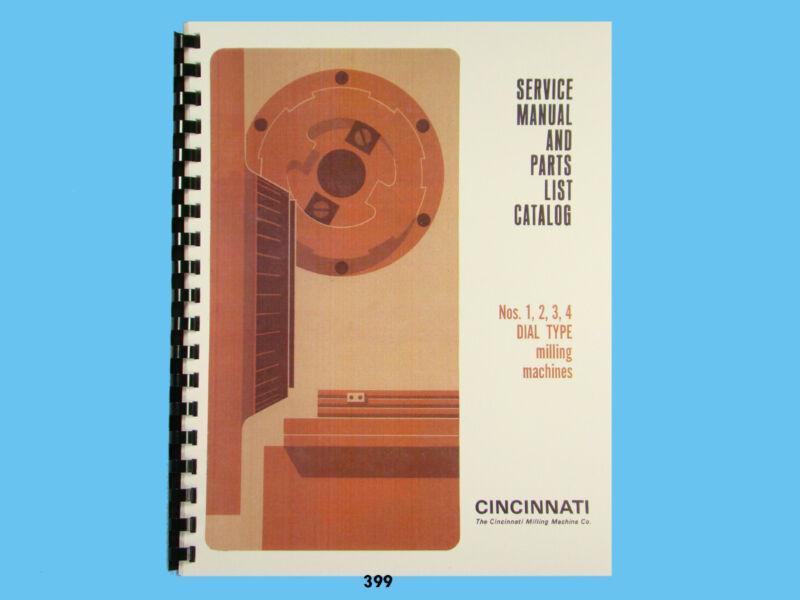 Cincinnati 1, 2, 3,&4 Milling Machine Dial Type Service & Parts List Manual *399