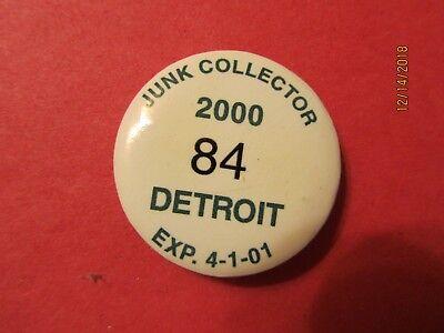2000 Detroit, Michigan Number 84 Junk Collector Exp 4-1-01 Pin Back (Detroit Michigan Collector)