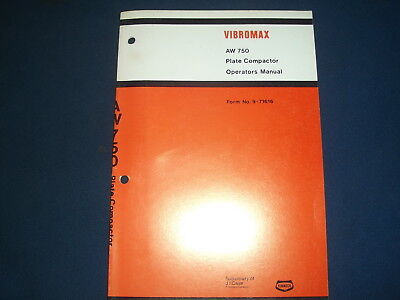 Case Vibromax Aw 750 Plate Compactor Operator Operation Maintenance Manual Book