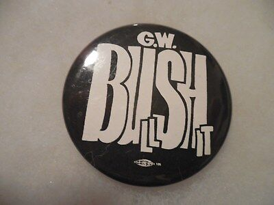 "Presidential Pin Back George Bush Anti  ""Bullshit"" Button Campaign Pinback W."