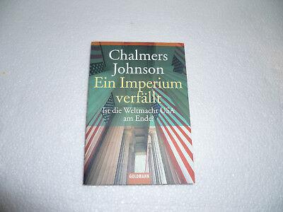 Chalmers Johnson:Ein Imperium verfällt. Ist die Weltmacht USA am Ende?