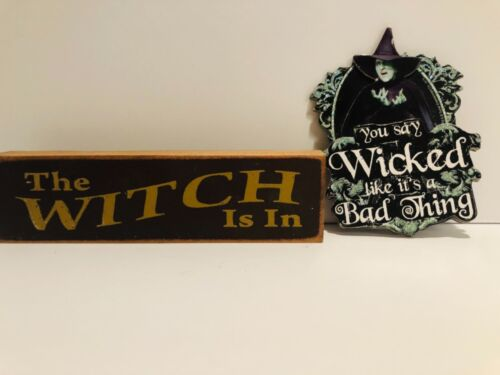 The Witch is In Wood Desk Sign and Wicked Witch Wizard of Oz Magnet