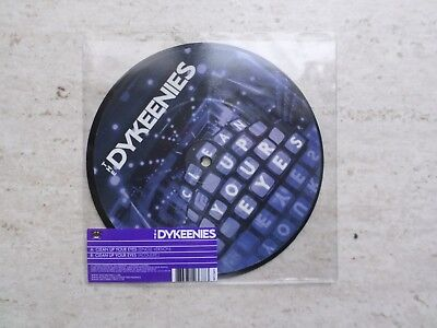 The Dykeenies  Clean Up Your Eyes  Ltd Edition Picture Disc Vinyl 7  Single