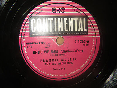 78RPM Continental Frankie Mullec, Until We Meet Again /Lucky Polka clean V to V+