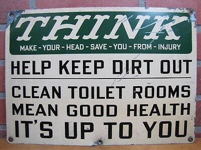 Old THINK MAKE-YOUR-HEAD-SAVE-YOU-FROM-INJURY CLEAN TOILET ROOMS Steel Mtl Sign