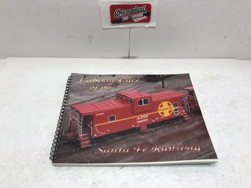 Caboose Cars of the Santa Fe Railway By:Frank M. Ellington
