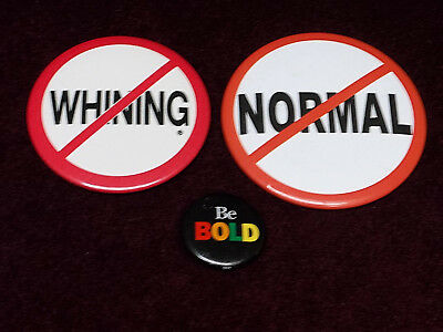 NOT NORMAL & NO WHINING & Be Bold  Three Funny Metal Pinback Pin Badge Buttons *