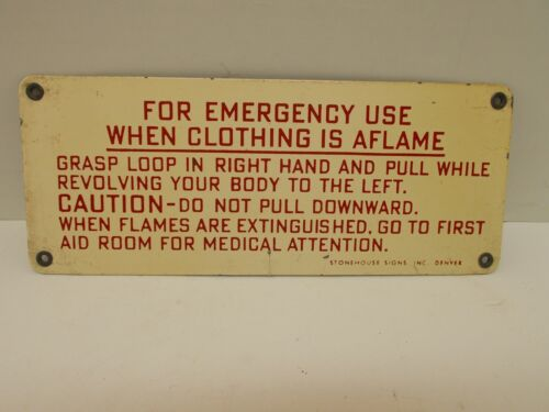 """Vintage Original """"When Clothing Is Aflame..."""" Enameled Factory Sign~10"""" X 4"""" (H)"""