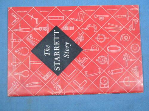 The L. S. Starrett Story Account of the Origin & Development Greatest Toolmakers