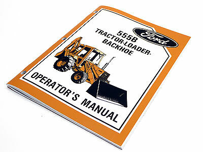 Ford 555b Tractor Loader Backhoe Operators Manual Maintenance Guide Book New