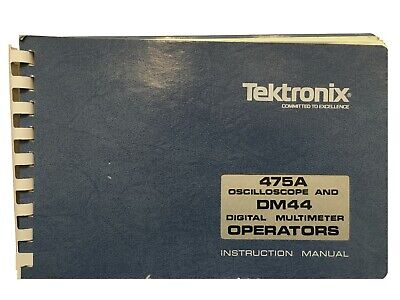 Tektronix 475 - Dm44 475a - Dm44 Oscilloscope Operators Instruction Manuals