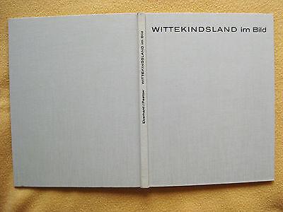 Wittekindsland im Bild - Ernst A. Eberhard/Dr. Karl Paetow - 1. Auflage 1966+++