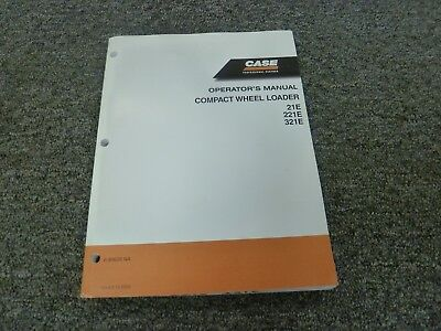 Case 21e 221e 321e Compact Wheel Loader Owner Operator Maintenance Manual