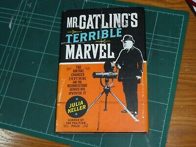 MR GATLING'S TERRIBLE MARVEL - JULIA KELLER 2008 HARDBACK BOOK***FREE P&P***