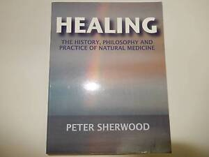 HEALING -The History, Philosophy and Practice of Natural Medicine Dutton Park Brisbane South West Preview