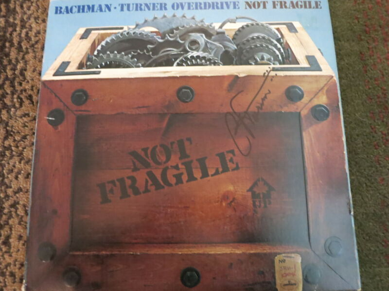 BTO SIGNED LP BY CF TURNER EXACT PROOF! B.T.O. NOT FRAGILE  AUTOGRAPHED ALBUM