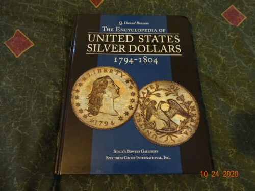 The Encyclopedia of United States Silver Dollars Signed By Bowers - K1107