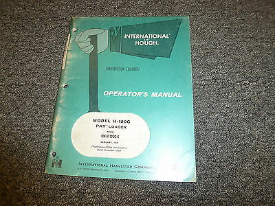 International Harvester Hough H-120c Pay Wheel Loader Owner Operator Manual