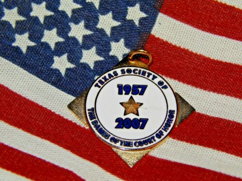 TEXAS SOCIETY OF THE DAMES OF THE COURT OF HONOR 1957-2007 Charm One of a kind!