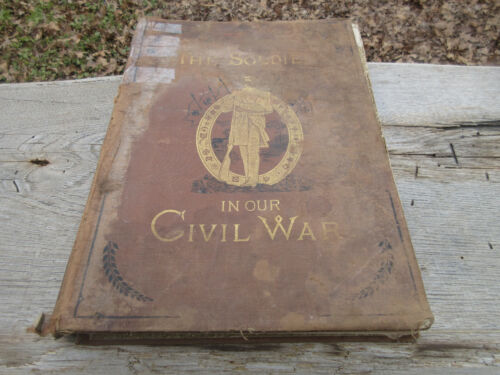 "1884 The Soldier in Our War Civil War Book Vol 1 Incredible Illustrations 16""x12"