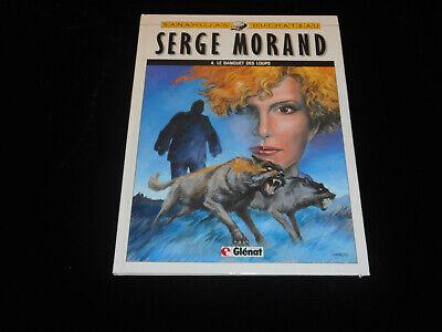 Sanahujas / Duchâteau : Serge Morand 4 : Le banquet des loups EO Glénat 04/1987