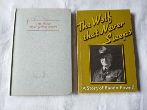 BOY SCOUTS/GIRL GUIDES.  THE WOLF THAT NEVER SLEEPS. A Story of Baden-Powell X 2