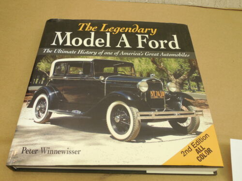 The Legendary Model A Ford 2nd Edition Hardcover Book by Peter Winnewisser